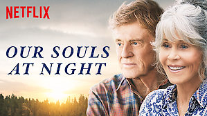Our Souls At Night Netflix Official Site